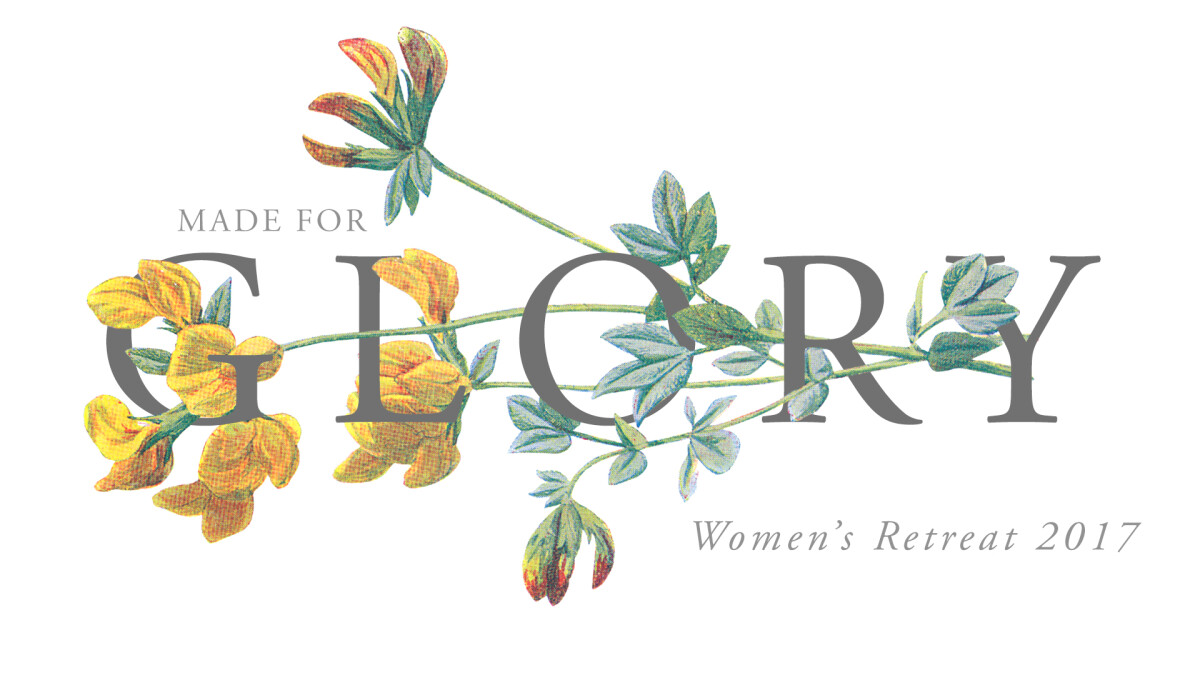 Made For Glory-Women of Grace Retreat 2017