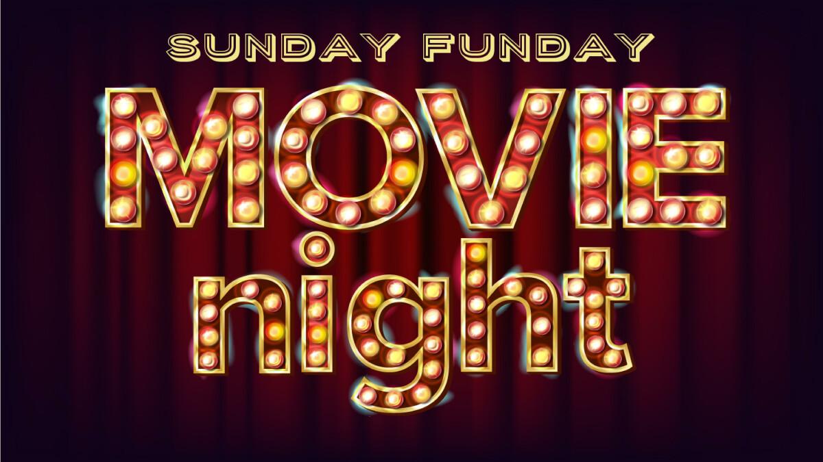 High School Sunday Funday- Movie Night