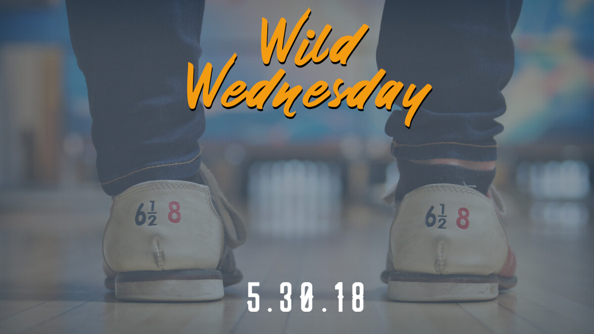 Wild Wednesday- Bowling